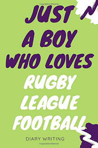 Just a  who loves Rugby league football: Rugby league football notebook gift - Organizer - Journal Diary - Log Book Gift for Rugby league football Lovers - Gift it to s Who Loves Rugby league football