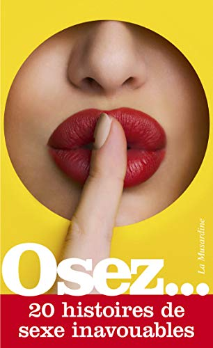 Osez 20 histoires de sexe inavouables (French Edition)