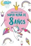 DIARIO SECRETO DE UNA SÚPER NIÑA DE 8 AÑOS: Regalo Diario y tarjeta de cumpleaños niña 8 años unicornio infantil |...