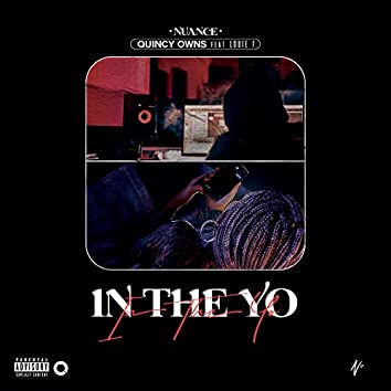 In The 'Yo (feat. Quincy Owns & Louie F.)