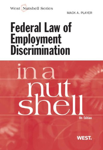 Federal Law of Employment Discrimination in a Nutshell, 6th (In a Nutshell (West Publishing))