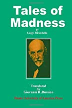 Tales of Madness: A Selection from Luigi Pirandello's Short Stories for a Year (English and Italian Edition)
