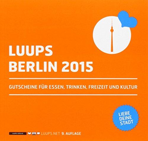 LUUPS 2015 Berlin: Gutscheine für Essen, Trinken, Freizeit und Kultur