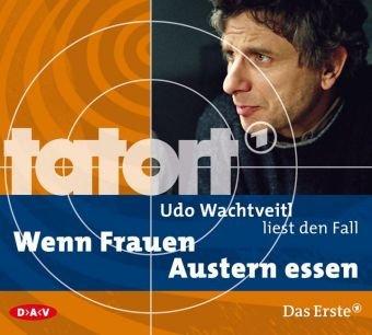 Tatort: Wenn Frauen Austern essen.