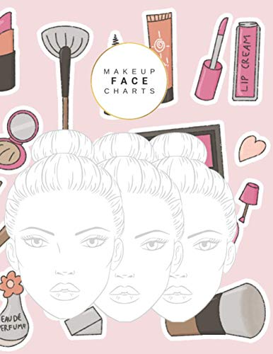 Makeup Face Charts: Blank Face Charts for MUA Make-up Artists I Organize Plan And Plan Your Designs With These Makeup Sheets I Large Format 8