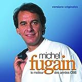 Songtexte von Michel Fugain - Le Meilleur des années CBS