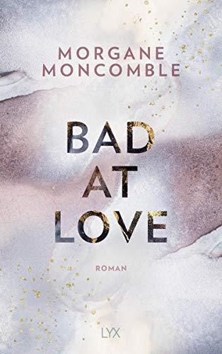 Buchseite und Rezensionen zu 'Bad At Love' von Morgane Moncomble