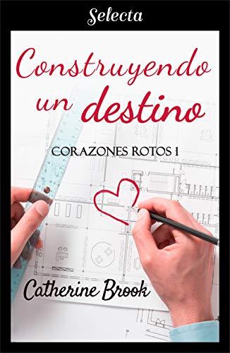 Construyendo un destino, Corazones rotos 01 - Catherine Brook (Rom) 41ORfbCUYaL