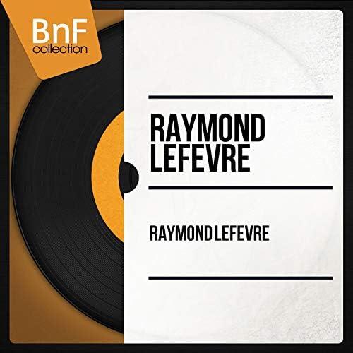 Raymond Lefèvre