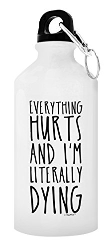 ThisWear Funny Gym Water Bottle Everything Hurts and I'm Literally Dying Gym Pre Workout Water Bottle Gift 20-oz Aluminum Water Bottle with Carabiner Clip Top White