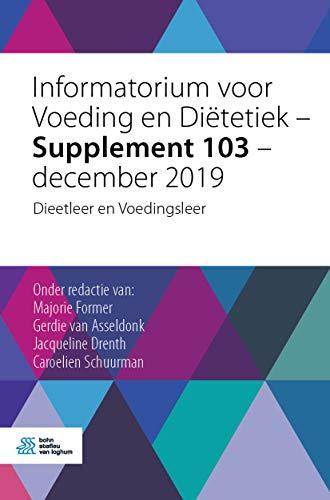 Informatorium voor Voeding en Diëtetiek – Supplement 103 – december 2019: Dieetleer en Voedingsleer (Dutch Edition)