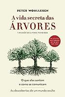 A Vida Secreta das Árvores. O que Elas Sentem e Como Se Comunicam (Em Portuguese do Brasil) (Portuguese Brazilian)