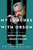 Image of My Lunches with Orson: Conversations between Henry Jaglom and Orson Welles