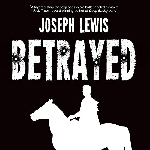 Betrayed Audiobook By Joseph Lewis cover art