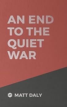 An End to the Quiet War by [Matt Daly]