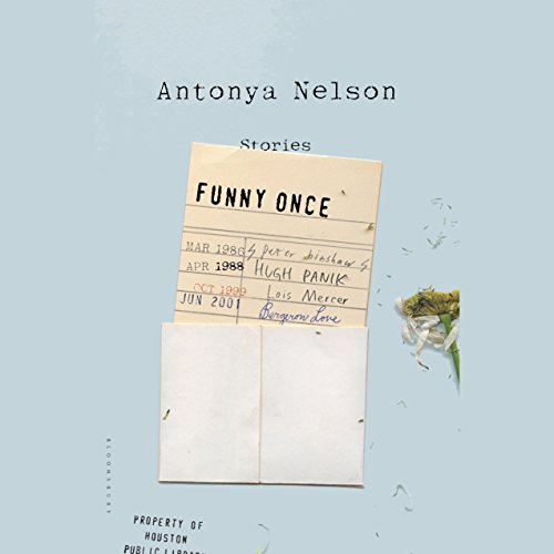 Funny Once     Stories              By:                                                                                                                                 Antonya Nelson                               Narrated by:                                                                                                                                 Nicol Zanzarella                      Length: 10 hrs and 35 mins     Not rated yet     Overall 0.0