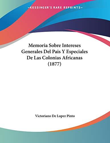 Memoria Sobre Intereses Generales Del Pais Y Especiales De L