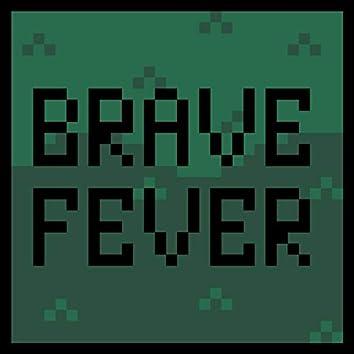 Brave Fever