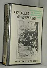 A Calculus of Suffering: Pain, Professionalism, and Anesthesia in Nineteenth-Century America