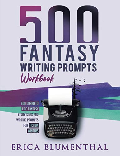 500 Fantasy Writing Prompts: Workbook (Busy Writer Writing Prompts)