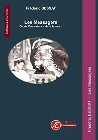Les messagers : Ou de l'importance des choses par Frédéric Bessat
