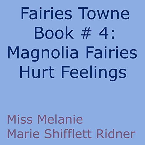 Magnolia Fairy's Hurt Feelings audiobook cover art