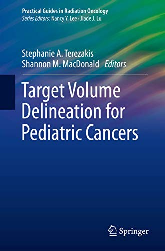 Target Volume Delineation for Pediatric Cancers (Practical Guides in Radiation Oncology)