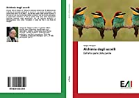 Alchimia degli uccelli: Dall'altra parte della parola