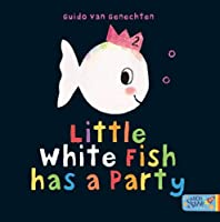Little White Fish has a Party