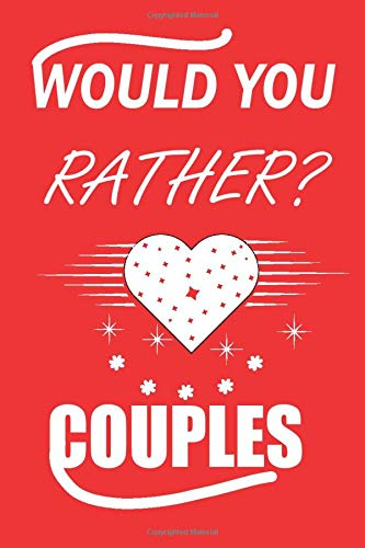 Would you rather? couples: games for adult naughty couples challenge edition, it's a great anniversary gift for a newlywed couple and is a great conversation starter