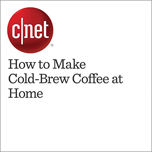 How to Make Cold-Brew Coffee at Home audiobook cover art