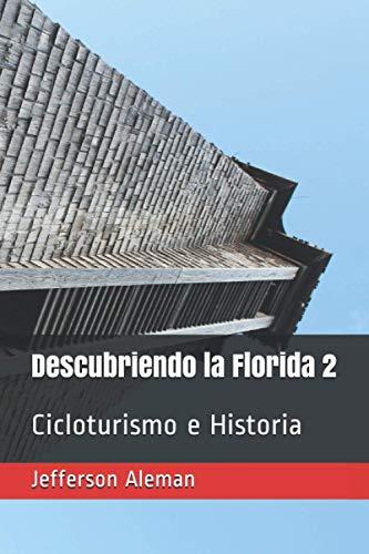 Descubriendo la Florida 2: Cicloturismo e Historia