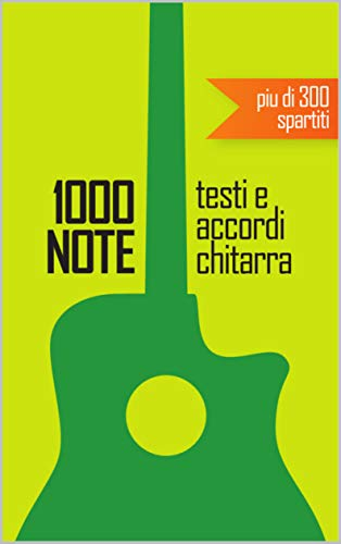 1000 Note: Testi e Accordi per chitarra