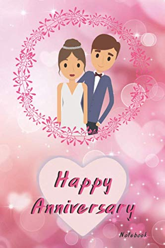 Happy Anniversary Notebook: Blank Lined Paper , Sweet Diary & Journal , Book Gifts Idea For Married Couple / Spouse / Mate / Lover / Husband And Wife 6