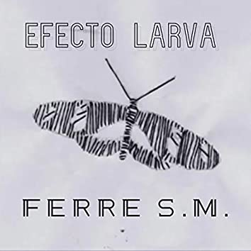 Efecto Larva