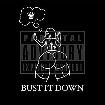 Bust It Down