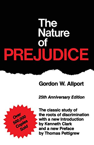 Compare Textbook Prices for The Nature of Prejudice: 25th Anniversary Edition Unabridged Edition ISBN 9780201001792 by Gordon W. Allport,Kenneth Clark,Thomas Pettigrew