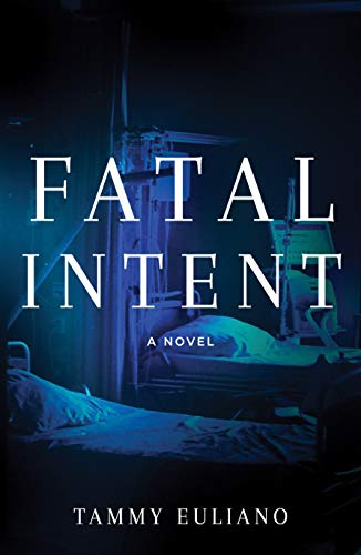 Fatal Intent by [Tammy Euliano]