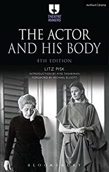 [Litz Pisk, Ayse Tashkiran]のThe Actor and His Body (Theatre Makers) (English Edition)
