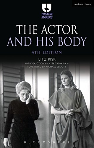 The Actor and His Body (Theatre Makers) (English Edition)