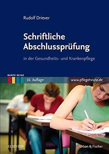 Schriftliche Abschlussprüfung: in der Gesundheits- und Krankenpflege (Bunte Reihe)