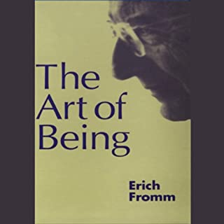 The Art of Being                   By:                                                                                                                                 Erich Fromm                               Narrated by:                                                                                                                                 Raymond Todd                      Length: 4 hrs and 42 mins     174 ratings     Overall 3.9