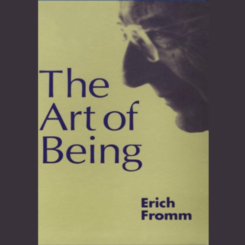 The Art of Being                   Written by:                                                                                                                                 Erich Fromm                               Narrated by:                                                                                                                                 Raymond Todd                      Length: 4 hrs and 42 mins     1 rating     Overall 5.0
