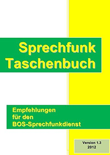 Sprechfunk Taschenbuch: BOS Sprechfunk - Taschenbuch für Einsatzkräfte im BOS