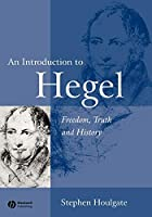 An Introduction to Hegel Freedom, Truth and History