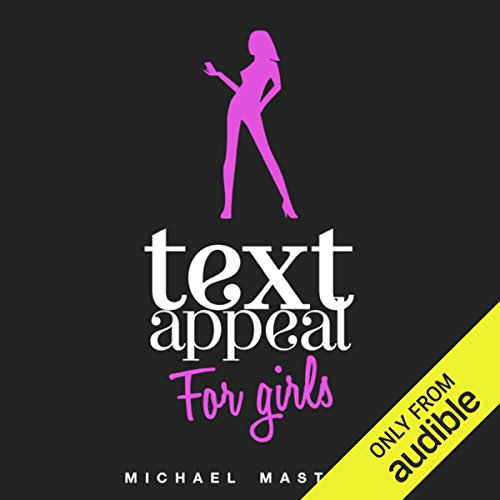 TextAppeal for Girls!     The Ultimate Texting Guide              Auteur(s):                                                                                                                                 Michael Masters                               Narrateur(s):                                                                                                                                 R. C. Bray                      Durée: 2 h et 17 min     Pas de évaluations     Au global 0,0
