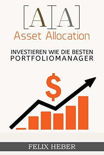 Asset Allocation: Investieren wie die besten Portfoliomanager