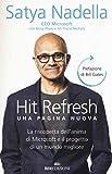 Hit refresh. Una pagina nuova. La riscoperta dell'anima di Microsoft e il progetto di un futuro migliore per tutti (Business)