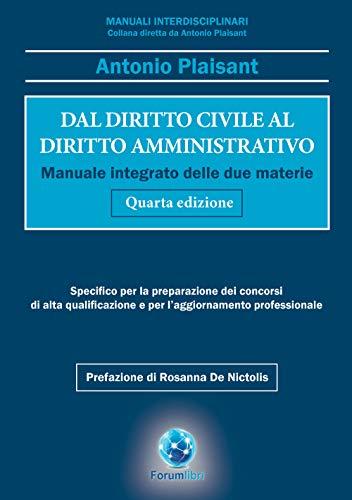Dal diritto civile al diritto amministrativo. Manuale integrato delle due materie