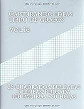Capturando ideas Libro de grafos Vol.16 ,25 cuadrados/pulgadas,5 líneas/Pulgada,100 paginas,50 hojas: (Grande, 8.5 x 11) Papel cuadriculado con cinco ... carta tiene cinco líneas (Spanish Edition)